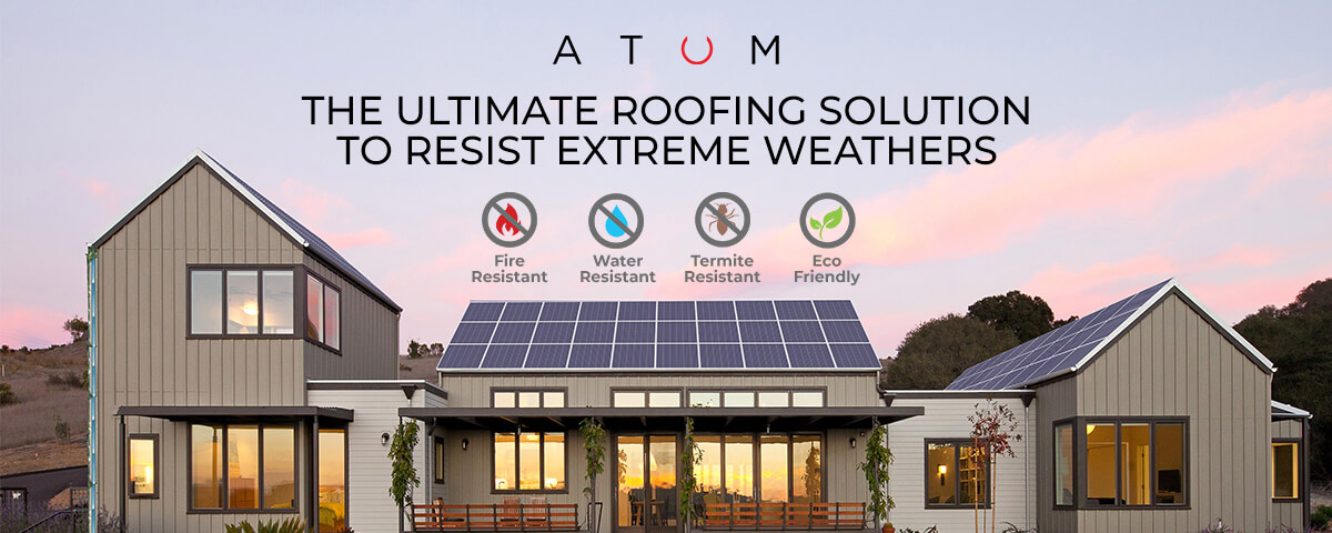 Why ATUM is the ultimate roofing solution to resist extreme weathers
